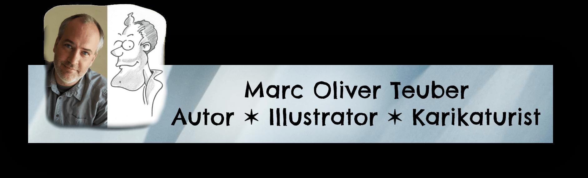 Marc Oliver Teuber Autor ✶ Illustrator✶ Karikaturist